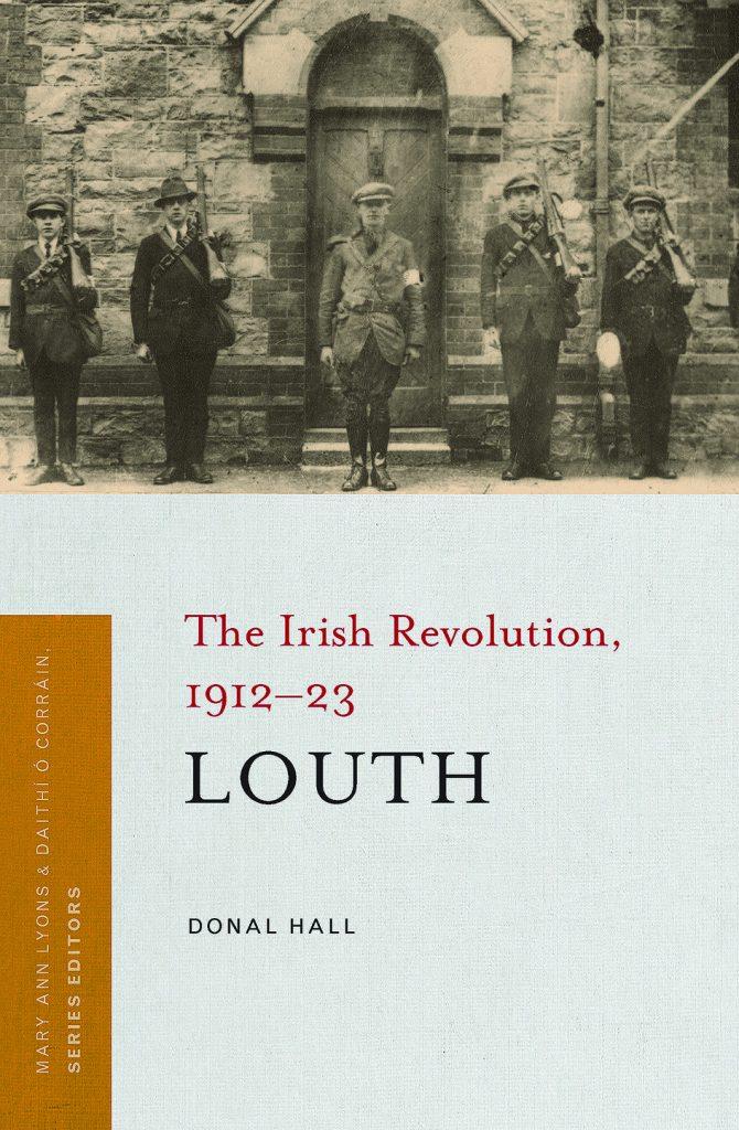 Louth: The Irish Revolution 1912-23